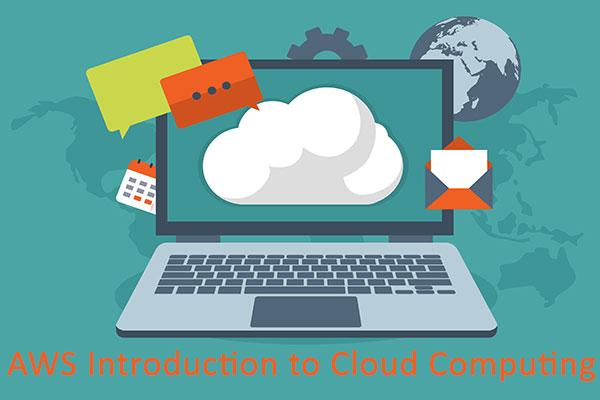 AWS Introduction to Cloud Computing