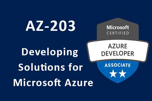 AZ-203 (Developing Solutions for Microsoft Azure)