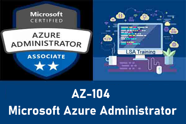 AZ-104: Microsoft Azure Administrator