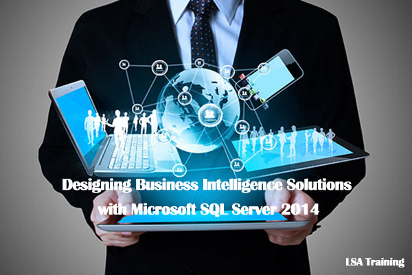 Designing Business Intelligence Solutions with Microsoft SQL Server 2014
