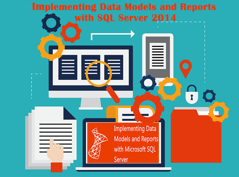 Implementing Data Models and Reports with SQL Server 2014